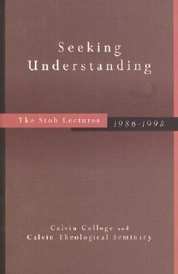 Seeking Understanding: The Stob Lectures, 1986-1998 als Buch