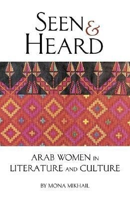 Seen and Heard: A Century of Arab Women in Literature and Culture als Taschenbuch