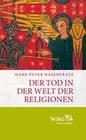 Der Tod in der Welt der Religionen