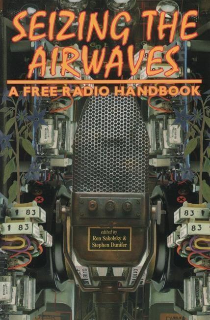 Seizing the Airwaves: A Free Radio Handbook als Taschenbuch