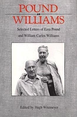 Selected Letters of Ezra Pound and William Carlos Williams als Buch