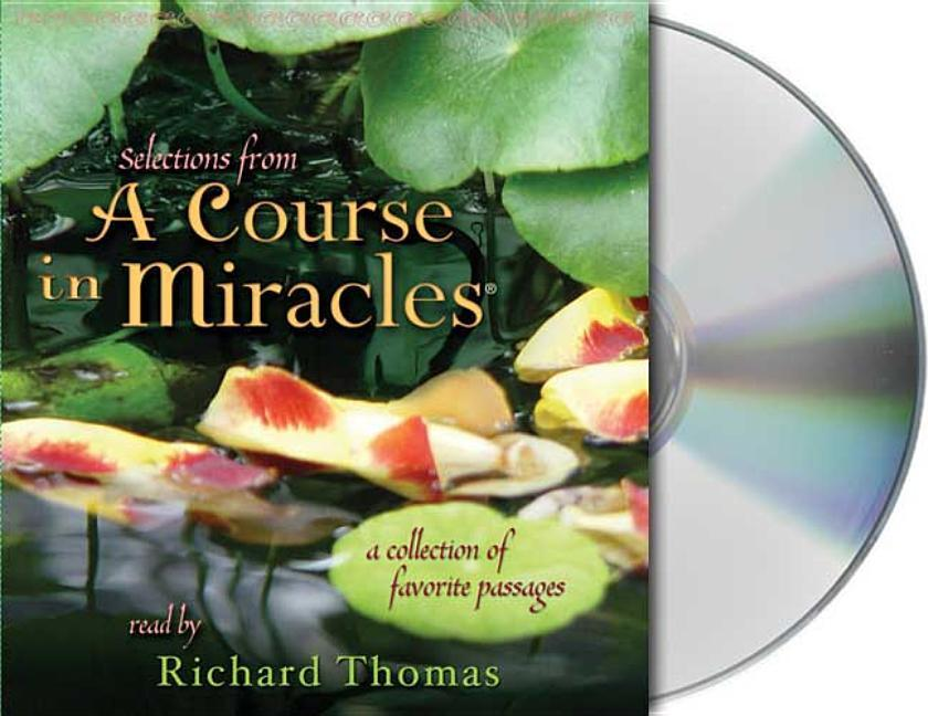 Selections from a Course in Miracles: Contains Accept This Gift, a Gift of Healing, and a Gift of Peace als Hörbuch