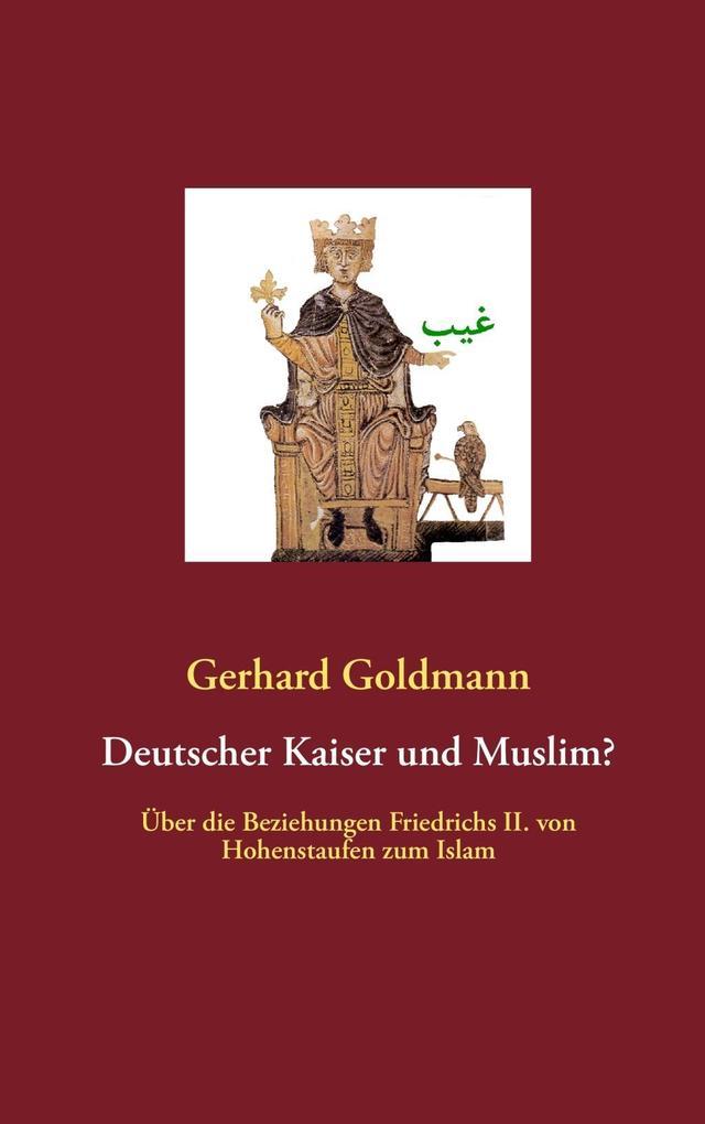 Deutscher Kaiser und Muslim? als eBook von Gerhard Goldmann
