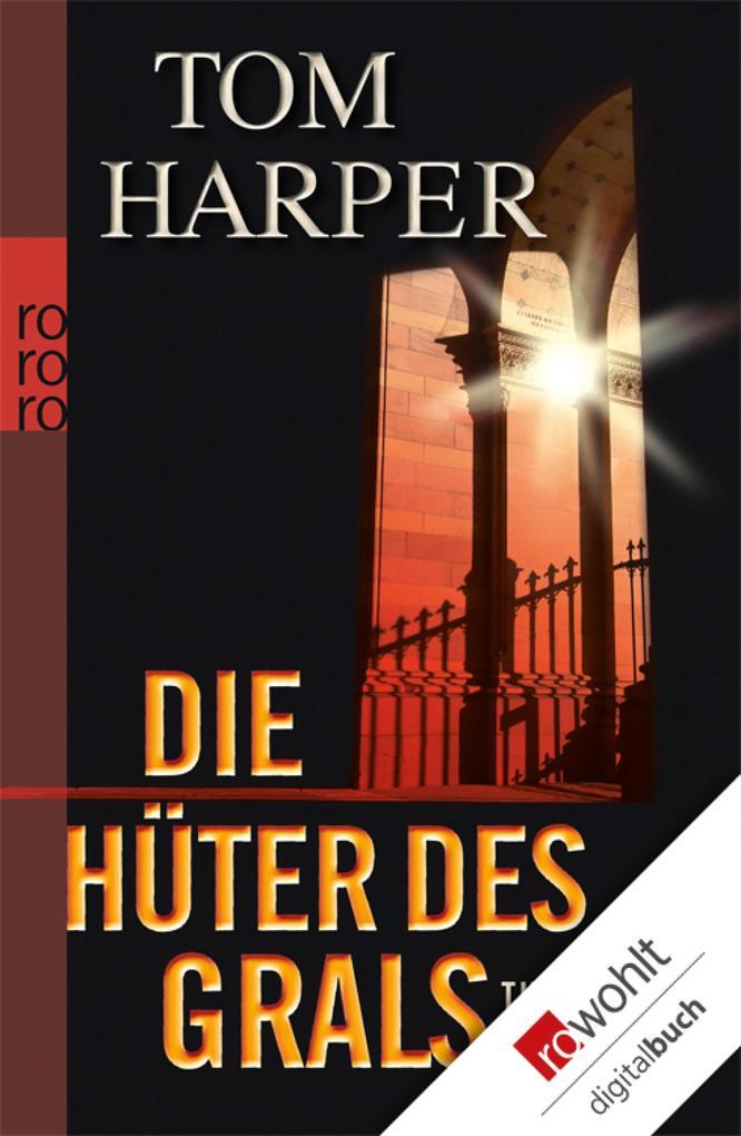 Die Hüter des Grals als eBook von Tom Harper