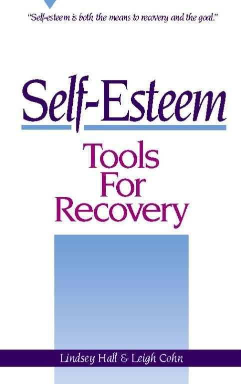 Self-Esteem Tools for Recovery: Self-Esteem Is Both the Means to Recovery and the Goal als Taschenbuch