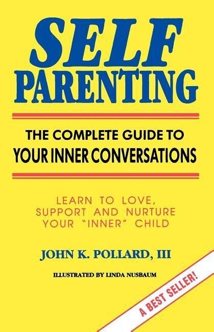 Self Parenting: The Complete Guide to Your Inner Conversations als Taschenbuch