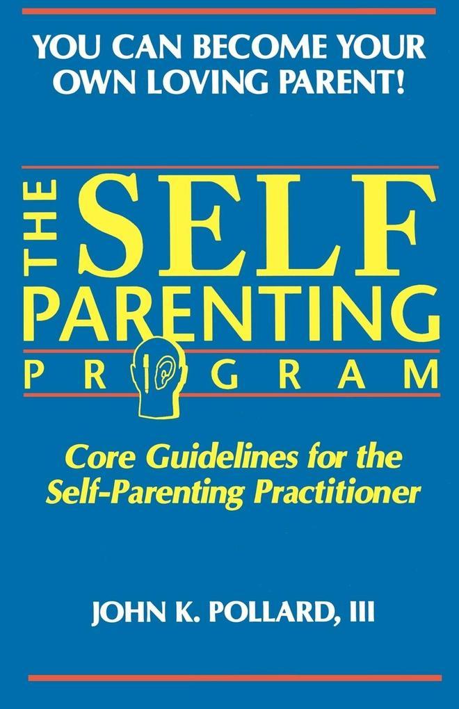 The SELF-PARENTING PROGRAM als Taschenbuch