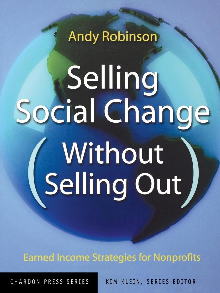Selling Social Change Without Selling Out: Earned Income Strategies for Nonprofits als Taschenbuch