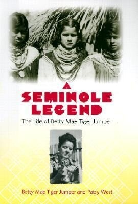 A Seminole Legend: The Life of Betty Mae Tiger Jumper als Buch