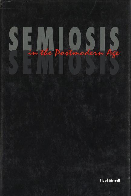 Semiosis in the Postmodern Age als Buch
