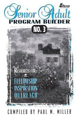 Senior Adult Program Builder No. 3: Resources for Fellowship, Inspiration, & Outreach als Taschenbuch