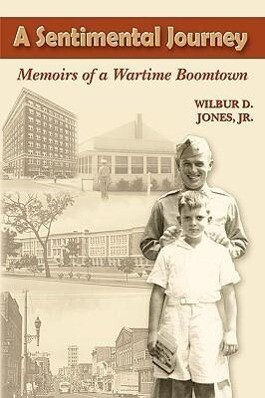 A Sentimental Journey: Memoirs of a Wartime Boomtown als Taschenbuch