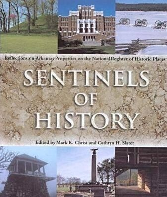 Sentinels of History: Reflections on Arkansas Properties on the National Reg als Buch