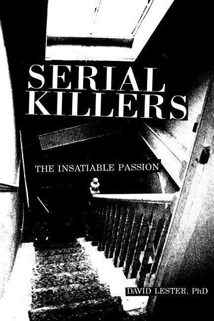 Serial Killers: The Insatiable Passion als Taschenbuch
