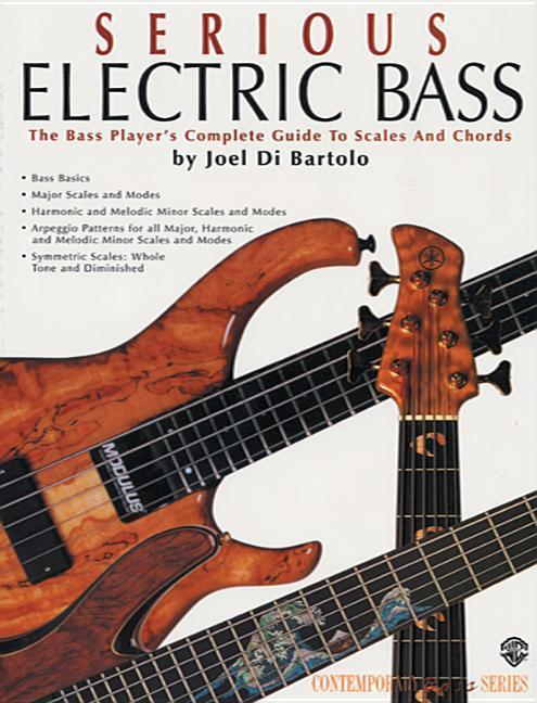 Serious Electric Bass: The Bass Player's Complete Guide to Scales and Chords als Taschenbuch