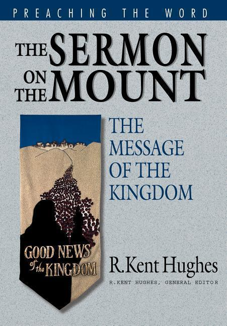 The Sermon on the Mount: The Message of the Kingdom als Buch