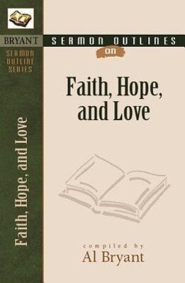Sermon Outlines on Faith, Hope, and Love als Taschenbuch