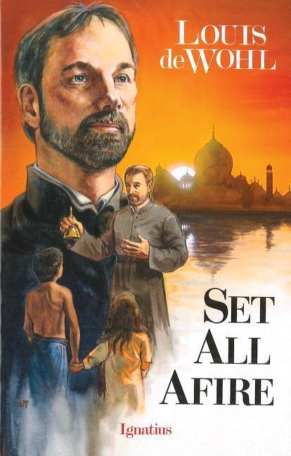 Set All Afire: A Novel of St. Francis Xavier als Taschenbuch