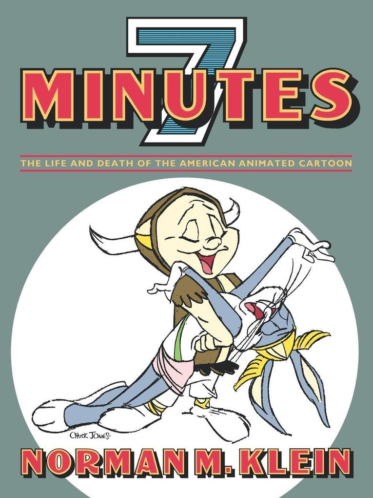 Seven Minutes: The Life and Death of the American Animated Cartoon als Taschenbuch