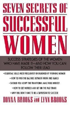 Seven Secrets of Successful Women: Success Strategies of the Women Who Have Made It - And How You Can Follow Their Lead als Taschenbuch