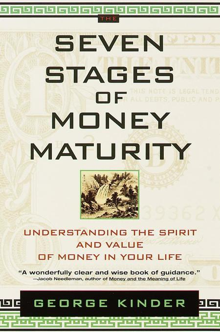 The Seven Stages of Money Maturity: Understanding the Spirit and Value of Money in Your Life als Buch