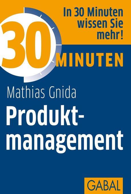 30 Minuten Produktmanagement als Taschenbuch