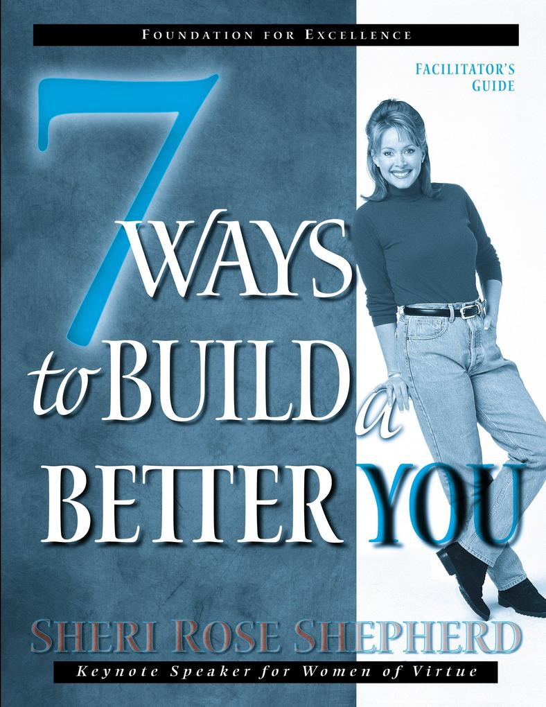 7 Ways to Build a Better You Facilitator's Guide als Taschenbuch