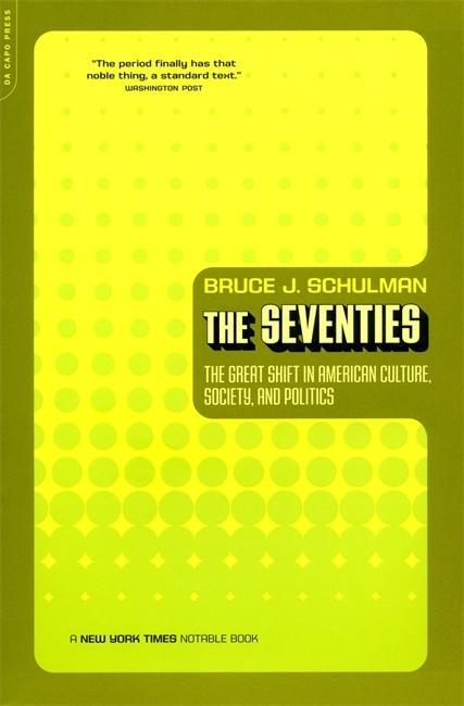 The Seventies: The Great Shift in American Culture, Society, and Politics als Taschenbuch