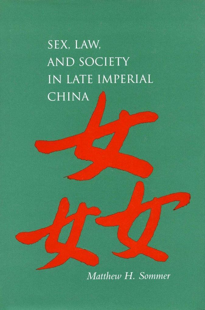 Sex, Law, and Society in Late Imperial China als Taschenbuch