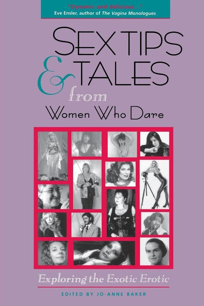 Sex Tips and Tales from Women Who Dare: Exploring the Exotic Erotic als Taschenbuch