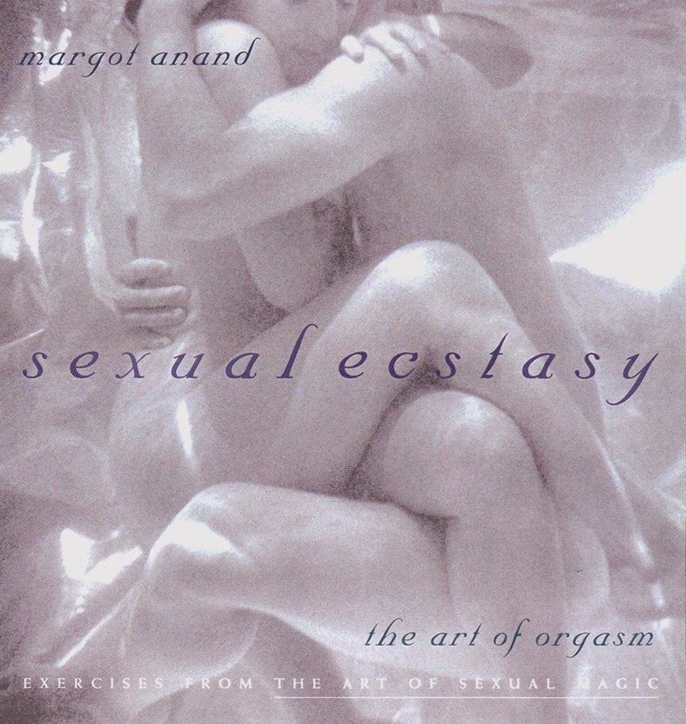 Sexual Ecstasy: The Art of Orgasm als Taschenbuch