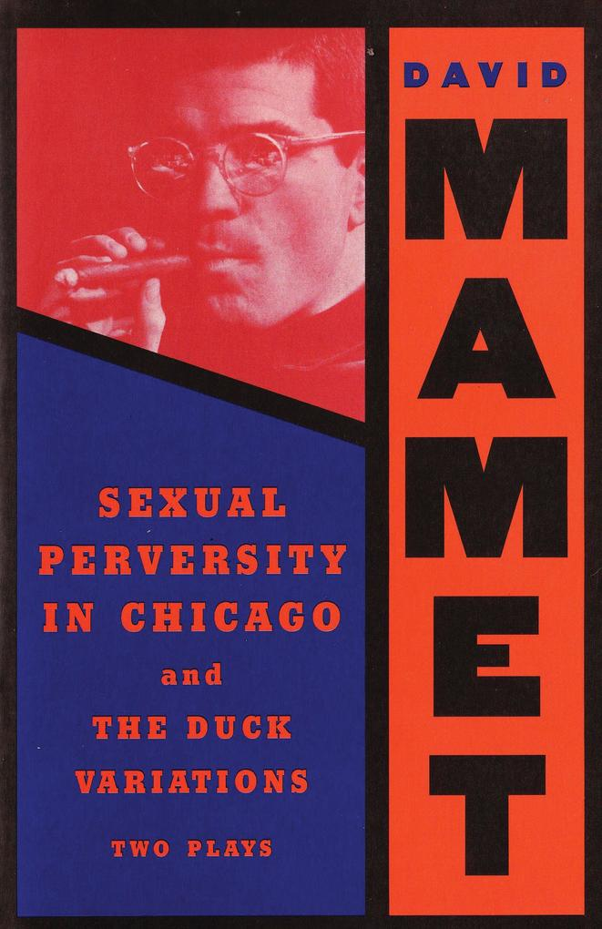 Sexual Perversity in Chicago and the Duck Variations: Two Plays als Taschenbuch