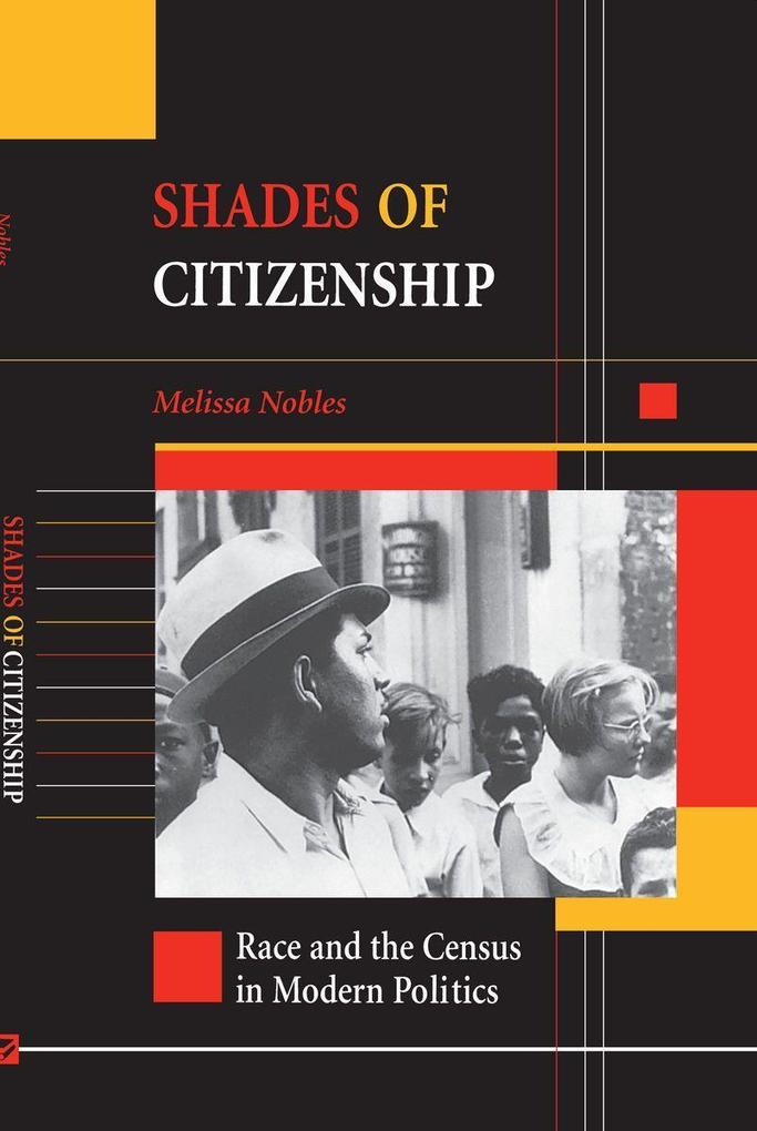 Shades of Citizenship: Race and the Census in Modern Politics als Taschenbuch
