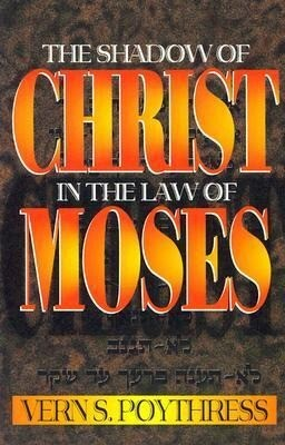 The Shadow of Christ in the Law of Moses als Taschenbuch