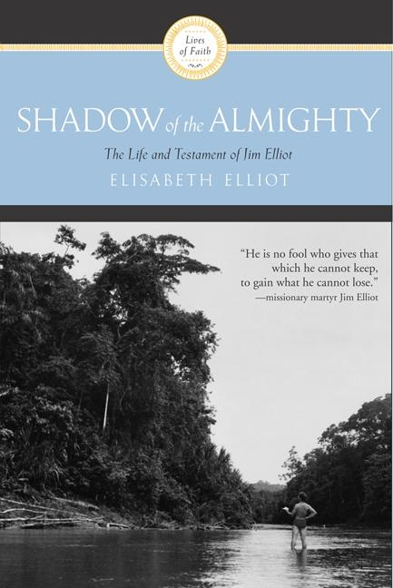 Shadow of the Almighty: The Life and Testament of Jim Elliot als Taschenbuch