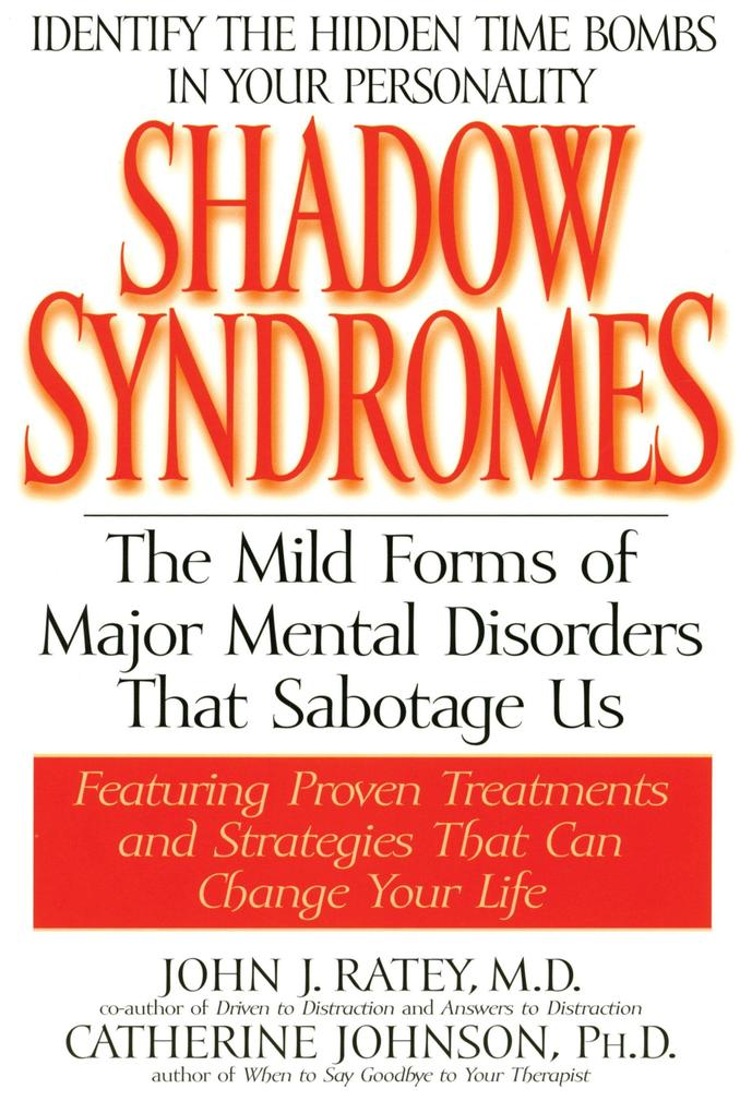 Shadow Syndromes: The Mild Forms of Major Mental Disorders That Sabotage Us als Taschenbuch