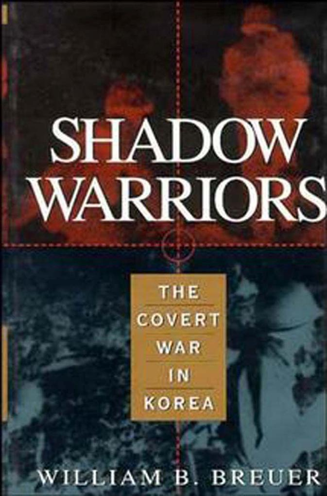 Shadow Warriors: The Covert War in Korea als Buch