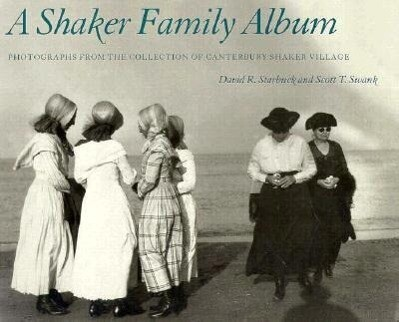 A  Shaker Family Album Shaker Family Album Shaker Family Album Shaker Family Album Shaker Family Al: Photographs from the Collection of Canterbury Sh als Taschenbuch