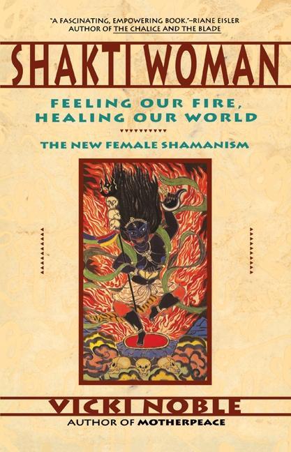 Shakti Woman: Feeling Our Fire, Healing Our World als Taschenbuch