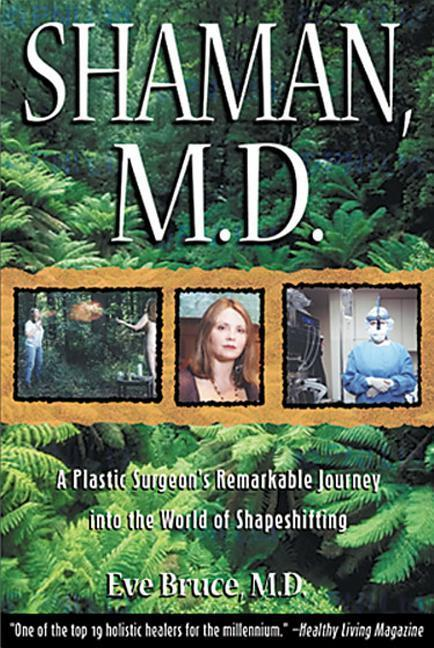 Shaman, M.D.: A Plastic Surgeon's Remarkable Journey Into the World of Shapeshifting als Taschenbuch