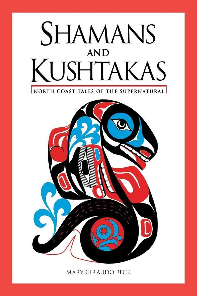 Shamans and Kushtakas: North Coast Tales of the Su als Taschenbuch