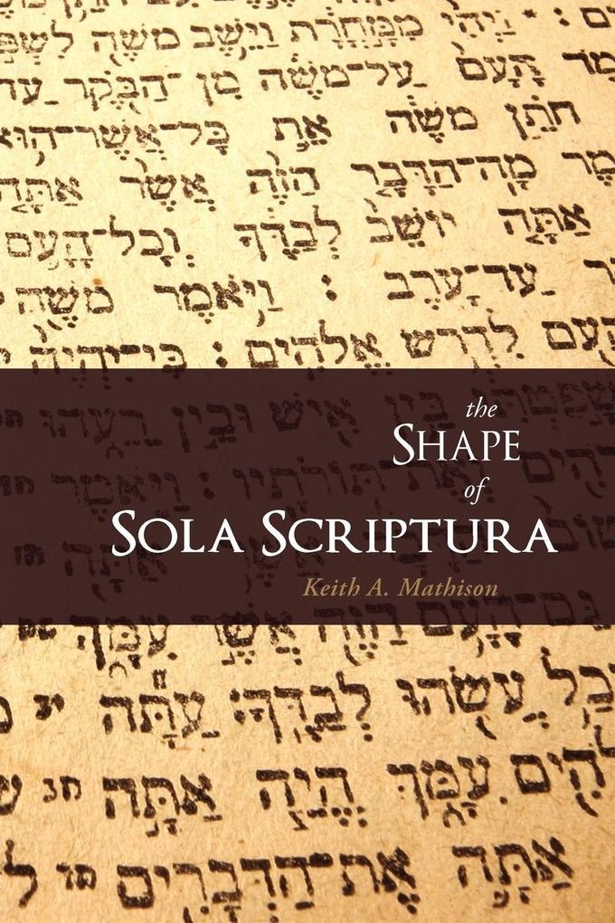 The Shape of Sola Scriptura als Taschenbuch