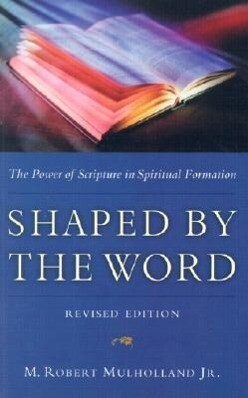Shaped by the Word: The Power of Scripture in Spiritual Formation als Taschenbuch