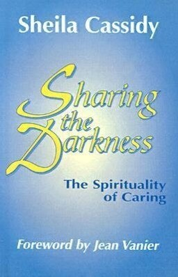 Sharing the Darkness: The Spirituality of Caring als Taschenbuch