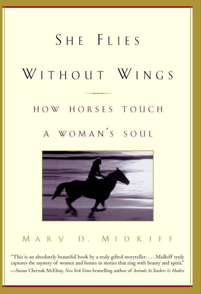 She Flies Without Wings: How Horses Touch a Woman's Soul als Taschenbuch