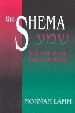 The Shema: Spirituality and Law in Judaism (Revised) als Taschenbuch