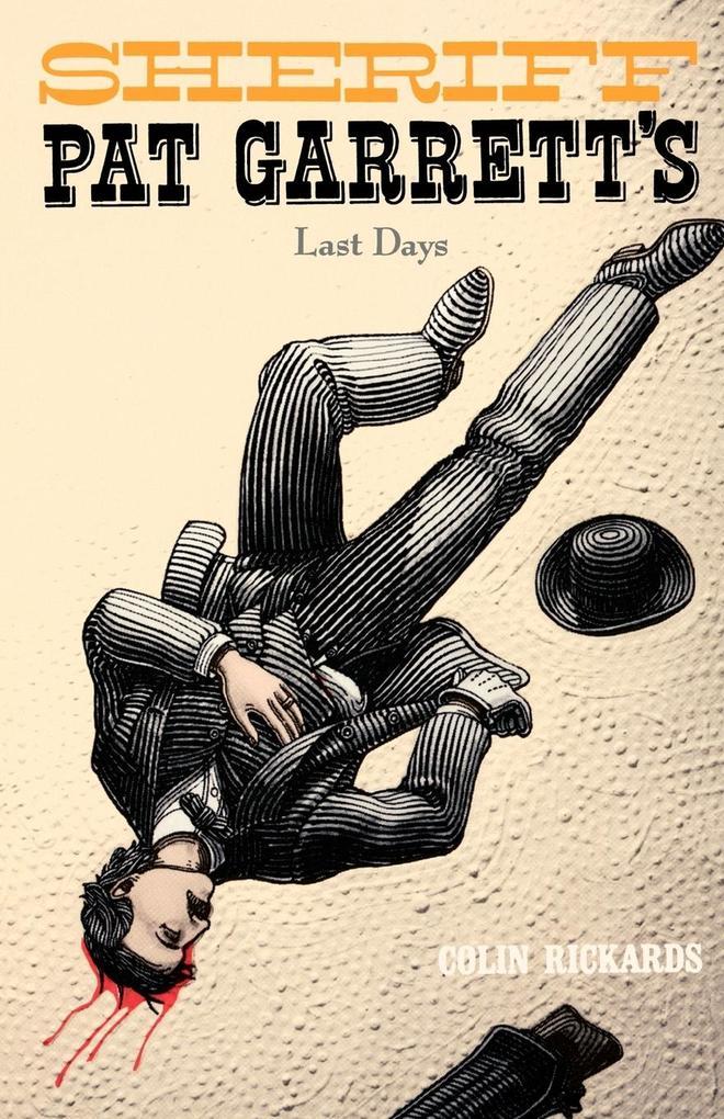 Sheriff Pat Garrett's Last Days als Taschenbuch
