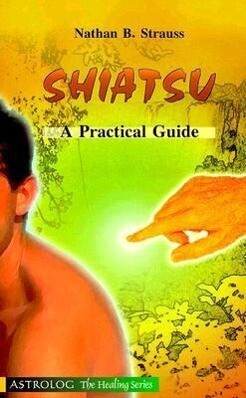 Shiatsu: A Practical Guide als Taschenbuch
