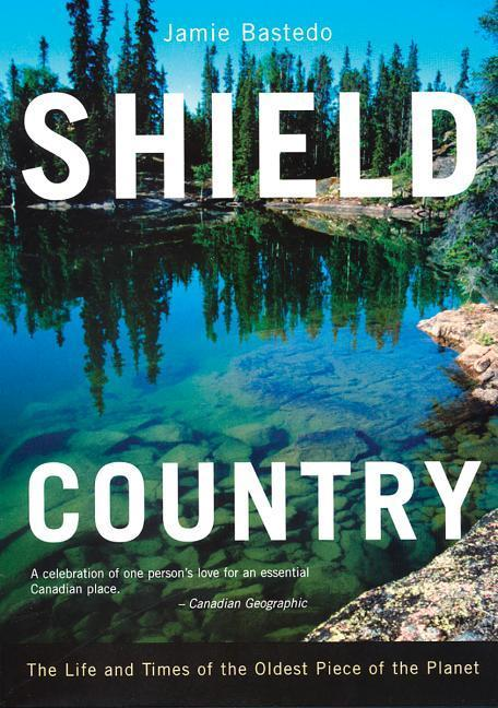 Shield Country: The Life and Times of the Oldest Piece of the Planet als Taschenbuch