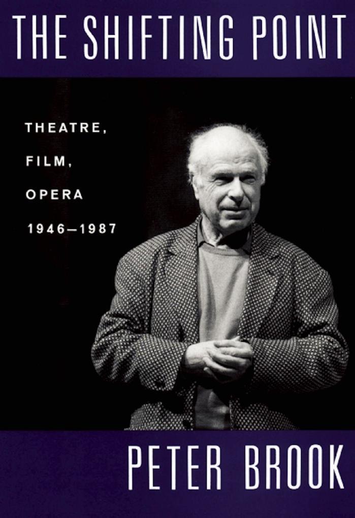 The Shifting Point: Theatre, Film, Opera 1946-1987 als Taschenbuch